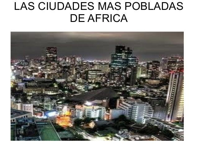 LAS CIUDADES MAS POBLADAS DE AFRICA