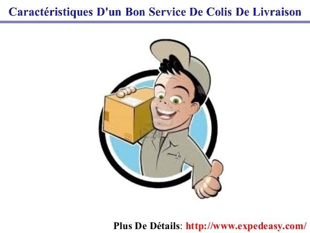 Plus De Détails: http://www.expedeasy.com/