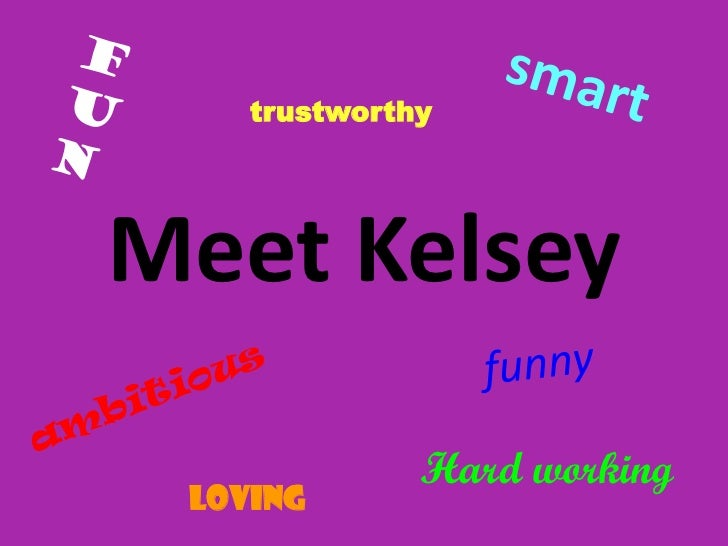 trustworthyMeet Kelsey              Hard working loving