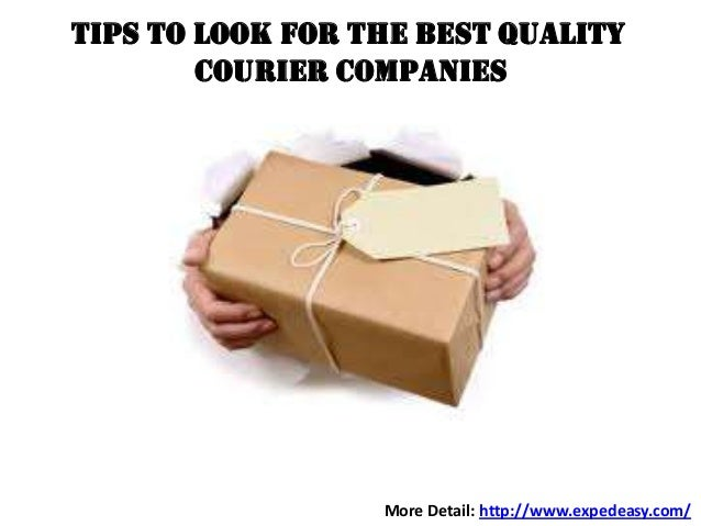 Tips to Look for The Best quality Courier Companies  More Detail: http://www.expedeasy.com/