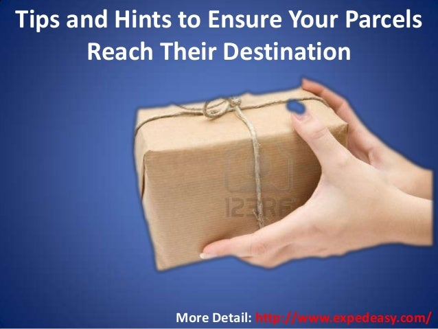 Tips and Hints to Ensure Your Parcels Reach Their Destination  More Detail: http://www.expedeasy.com/
