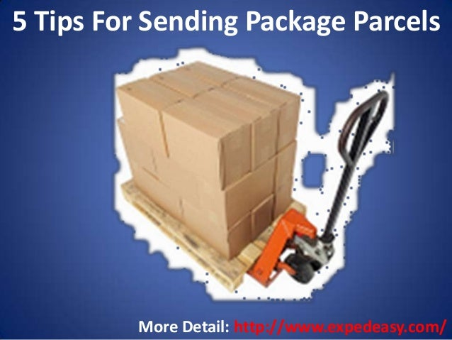 5 Tips For Sending Package Parcels  More Detail: http://www.expedeasy.com/