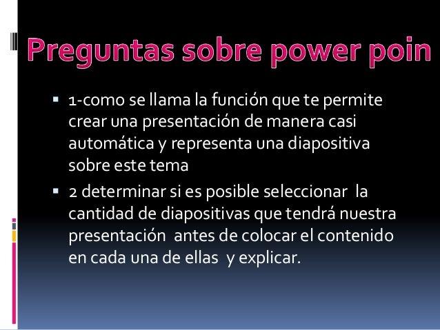  1-como se llama la función que te permite  crear una presentación de manera casi automática y representa una diapositiva...