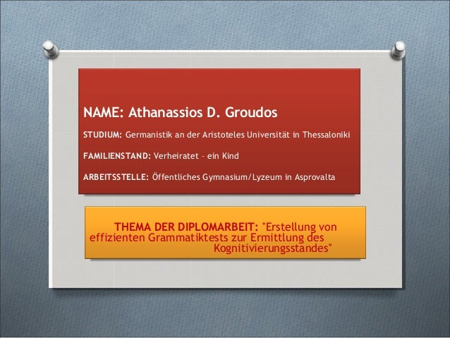 NAME: Athanassios D. Groudos   STUDIUM: Germanistik an der Aristoteles Universität in Thessaloniki   FAMILIENSTAND: Verhei...