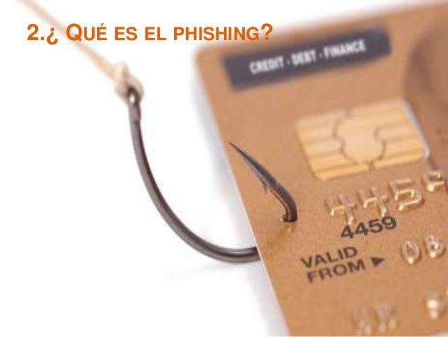 2.¿ QUÉ ES EL PHISHING?