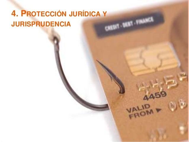 4. PROTECCIÓN JURÍDICA Y JURISPRUDENCIA