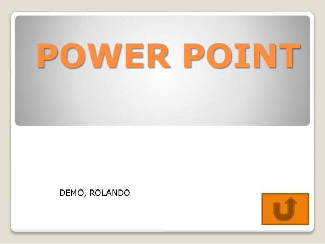 POWER POINT  DEMO, ROLANDO