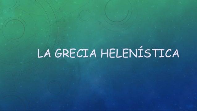 LA GRECIA HELENÍSTICA