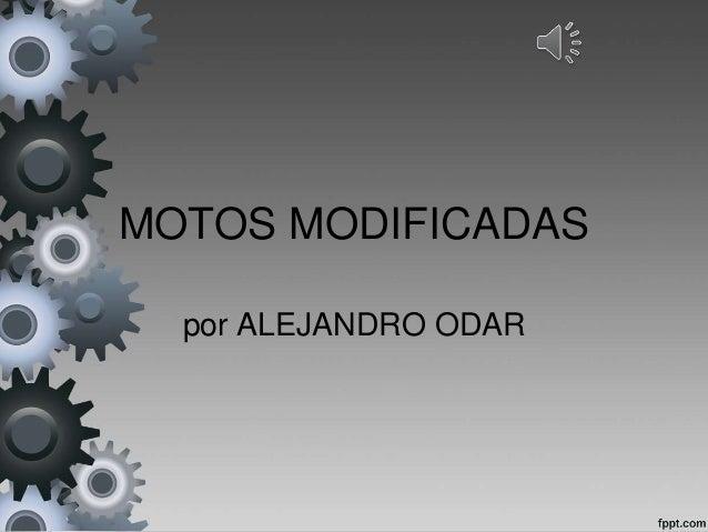 MOTOS MODIFICADAS por ALEJANDRO ODAR