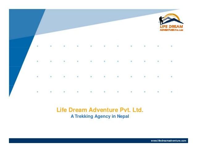 Life Dream Adventure Pvt. Ltd. A Trekking Agency in Nepal www.lifedreamadventure.comwww.lifedreamadventure.com