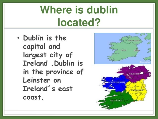 Power Point - Where is dublin