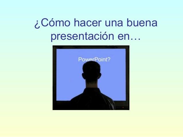 ¿Cómo hacer una buena presentación en…