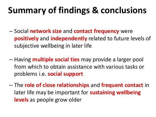 Summary of findings & conclusions – Social network size and contact frequency were positively and independently related to...