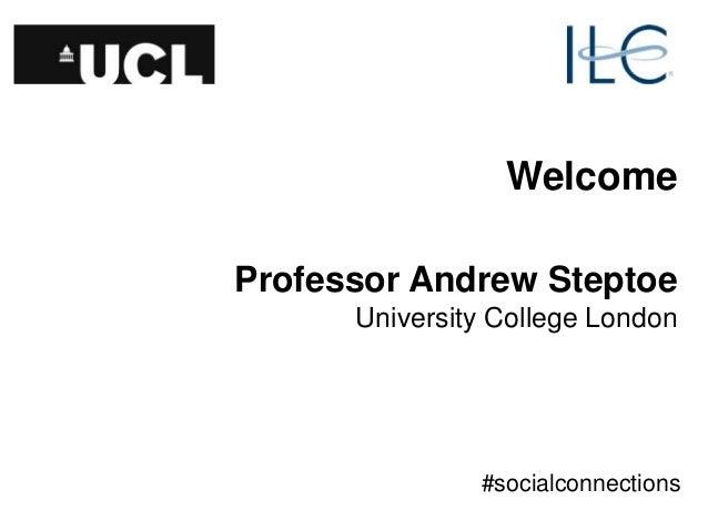Welcome Professor Andrew Steptoe University College London #socialconnections