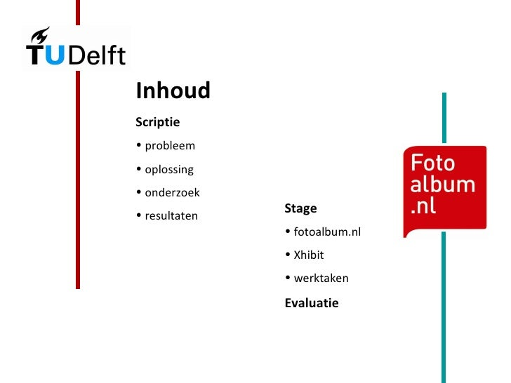<ul><li>Inhoud </li></ul><ul><li>Scriptie </li></ul><ul><li>probleem </li></ul><ul><li>oplossing </li></ul><ul><li>onderzo...