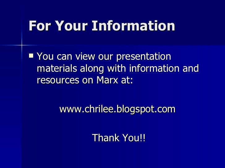 For Your Information <ul><li>You can view our presentation materials along with information and resources on Marx at: </li...