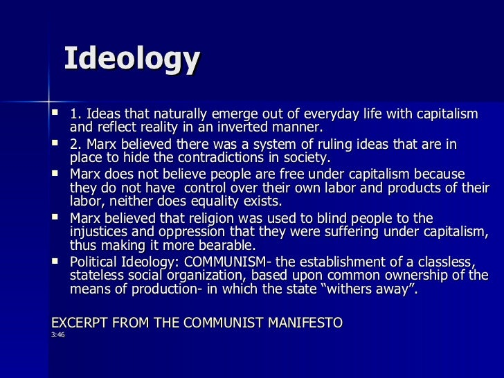 Ideology <ul><li>1. Ideas that naturally emerge out of everyday life with capitalism and reflect reality in an inverted ma...