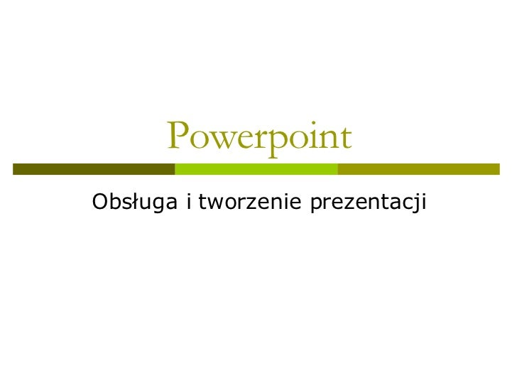 Powerpoint Obsługa i tworzenie prezentacji