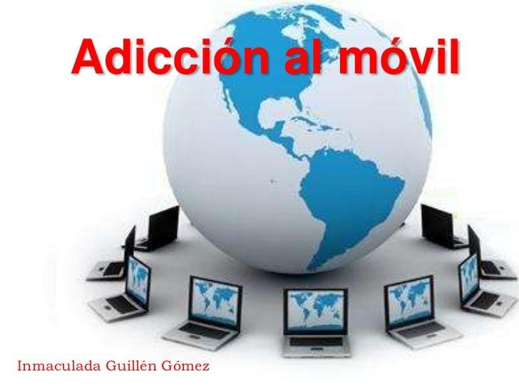Adicción al móvilInmaculada Guillén Gómez