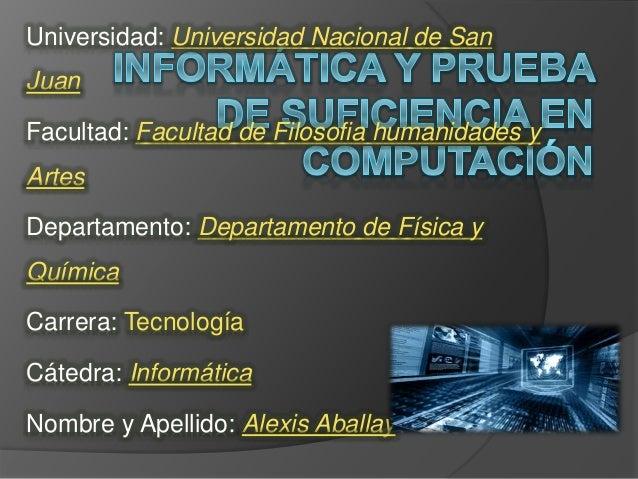 Universidad: Universidad Nacional de San  Juan  Facultad: Facultad de Filosofia humanidades y  Artes  Departamento: Depart...