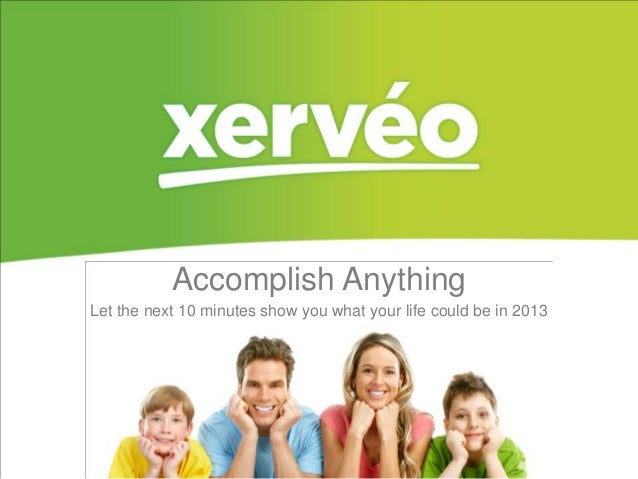 Accomplish AnythingLet the next 10 minutes show you what your life could be in 2013