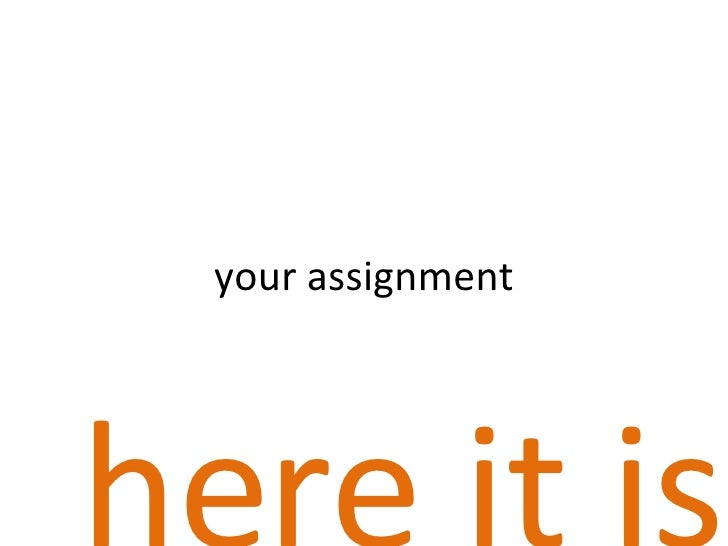 your assignment here it is