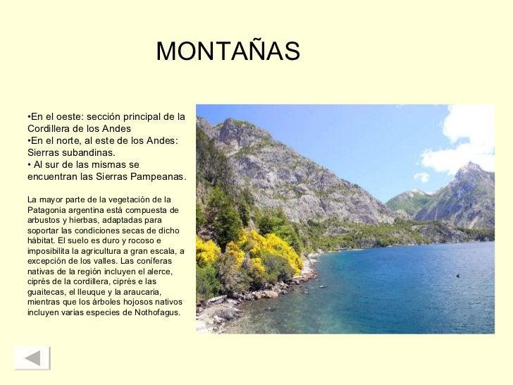 MONTAÑAS <ul><li>En el oeste: sección principal de la Cordillera de los Andes </li></ul><ul><li>En el norte, al este de lo...