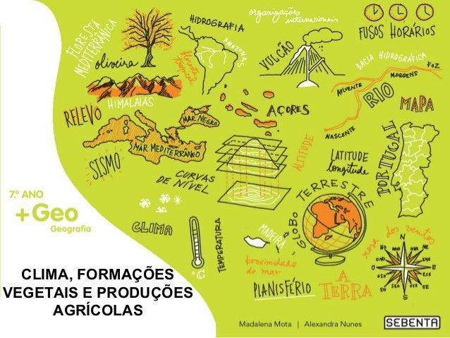 CLIMA, FORMAÇÕES VEGETAIS E PRODUÇÕES AGRÍCOLAS