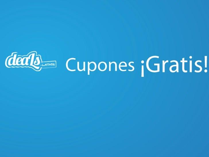 QUE ES DEALS LATINOS?Deals Latinos, es un portal en donde encuentras cupones de descuento, ofertas, ygangas de negocios hi...