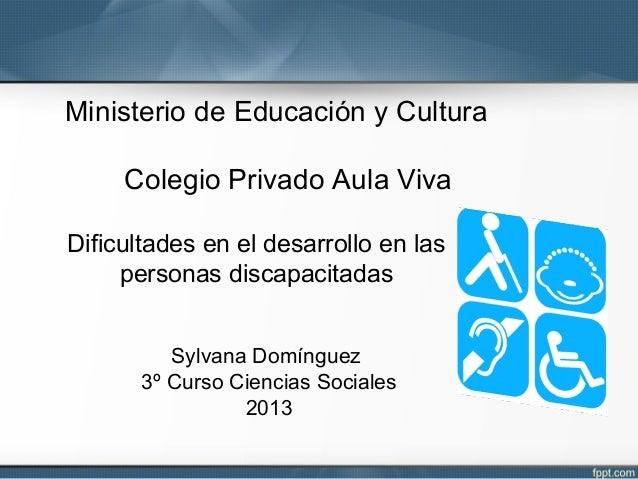 Ministerio de Educación y Cultura Colegio Privado Aula Viva Dificultades en el desarrollo en las personas discapacitadas S...