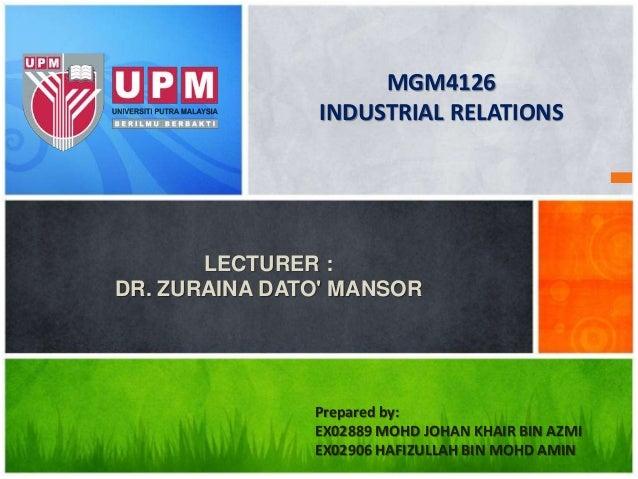 LECTURER : DR. ZURAINA DATO' MANSOR Prepared by: EX02889 MOHD JOHAN KHAIR BIN AZMI EX02906 HAFIZULLAH BIN MOHD AMIN MGM412...