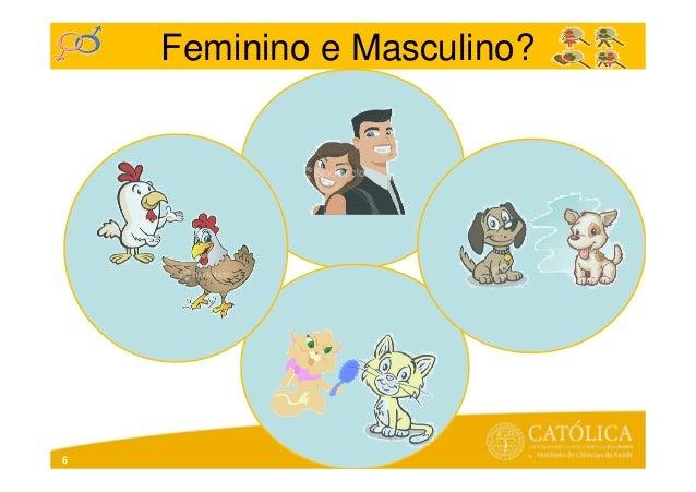 Feminino e Masculino?6