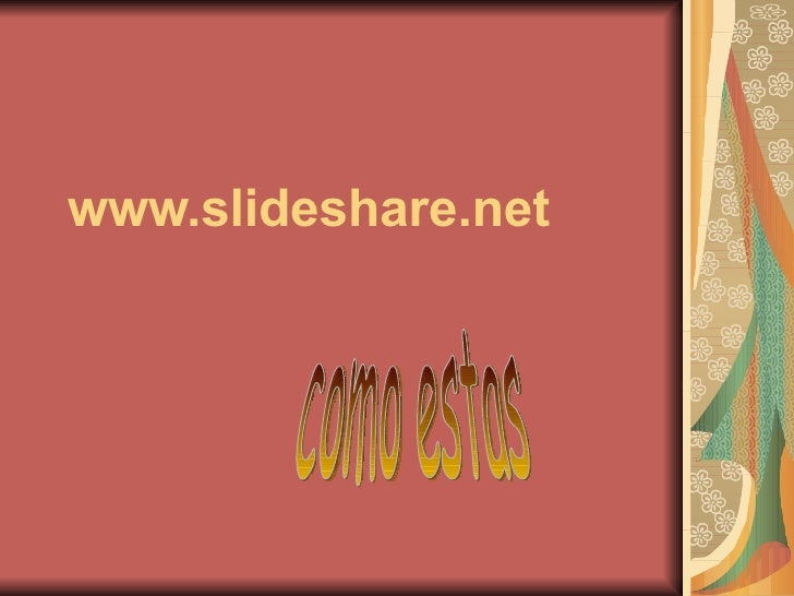 www.slideshare.net como estas