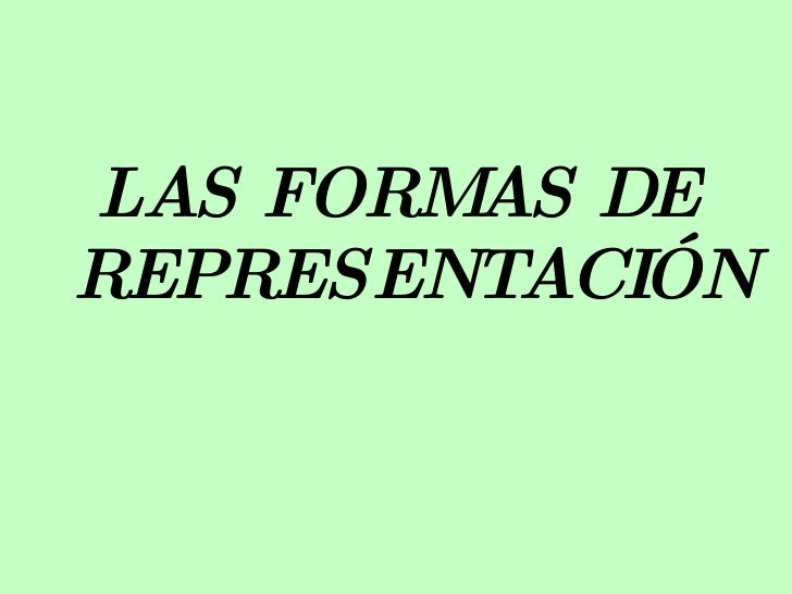 LAS FORM DE         AS REPRESENTACIÓN