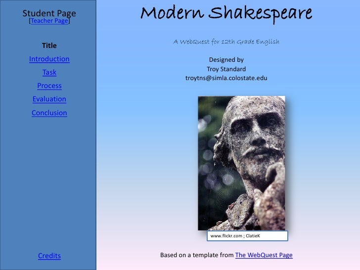Student Page  [Teacher Page]                   Modern Shakespeare                         A WebQuest for 12th Grade Englis...