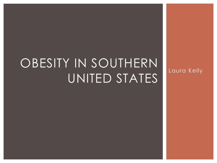 OBESITY IN SOUTHERN    Laura Kelly       UNITED STATES