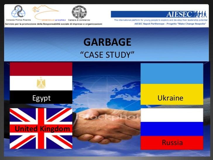 "GARBAGE                 ""CASE STUDY""    Egypt                       UkraineUnited Kingdom                                 ..."