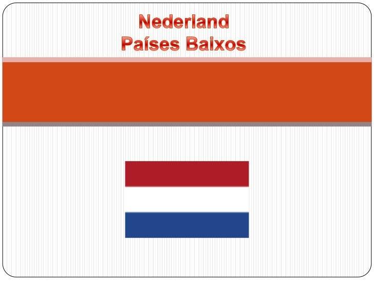 NederlandPaíses Baixos<br />