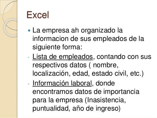 Excel  La empresa ah organizado la informacion de sus empleados de la siguiente forma: - Lista de empleados, contando con...