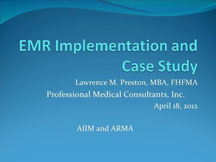 Lawrence M. Preston, MBA, FHFMAProfessional Medical Consultants, Inc.                             April 18, 2012        AI...