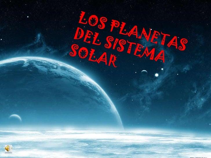 LOS PLANETAS DEL SISTEMA SOLAR<br />