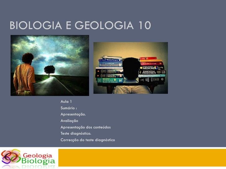 BIOLOGIA E GEOLOGIA 10            Aula 1        Sumário :        Apresentação.        Avaliação        Apresentação dos co...