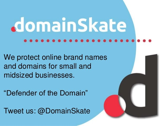 "We protect online brand names and domains for small and midsized businesses. ""Defender of the Domain"" Tweet us: @DomainSka..."