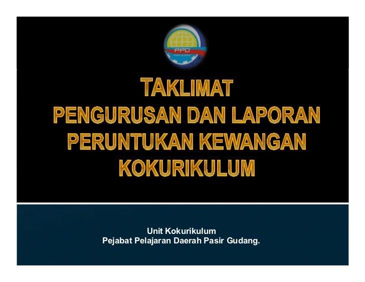 Unit KokurikulumPejabat Pelajaran Daerah Pasir Gudang.