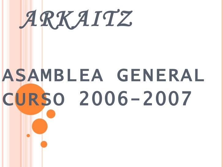 ARKAITZ ASAMBLEA GENERAL CURSO 2006-2007
