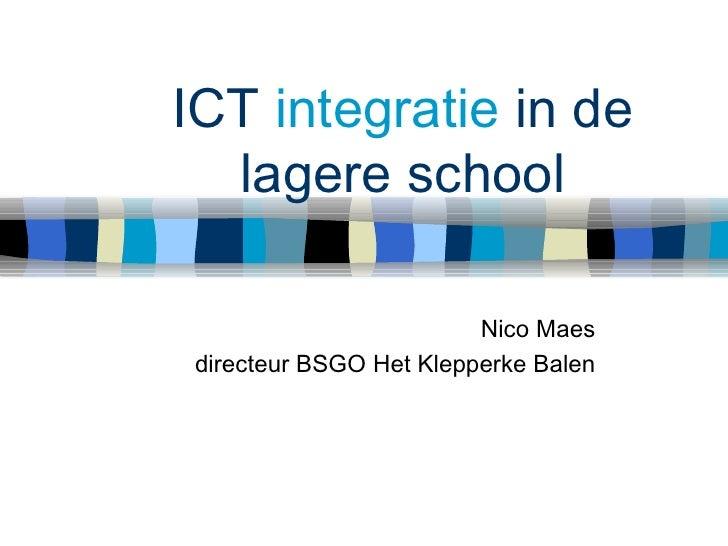 ICT  integratie  in de lagere school Nico Maes directeur BSGO Het Klepperke Balen