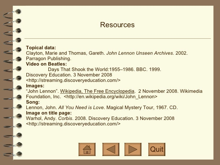 Resources Topical data: Clayton, Marie and Thomas, Gareth.  John Lennon Unseen Archives . 2002. Parragon Publishing. Video...