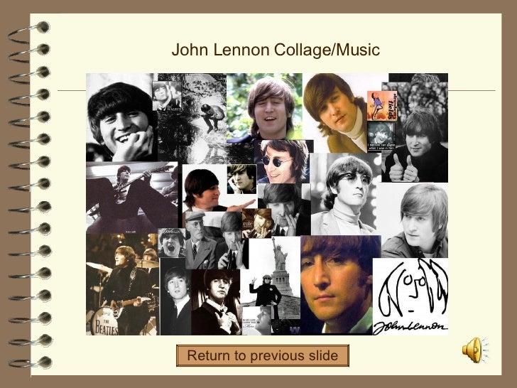 John Lennon Collage/Music Return to previous slide