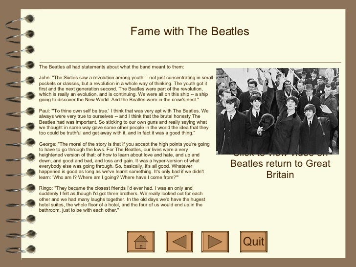 Fame with The Beatles Click to view video on Beatles return to Great Britain Quit The Beatles all had statements about wha...