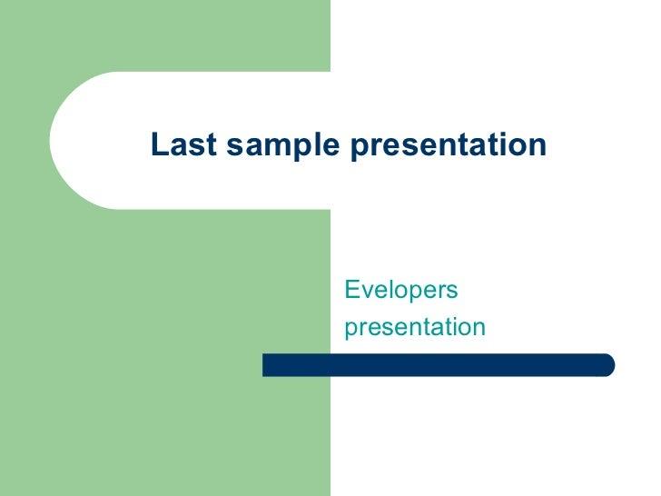Last sample presentation Evelopers presentation